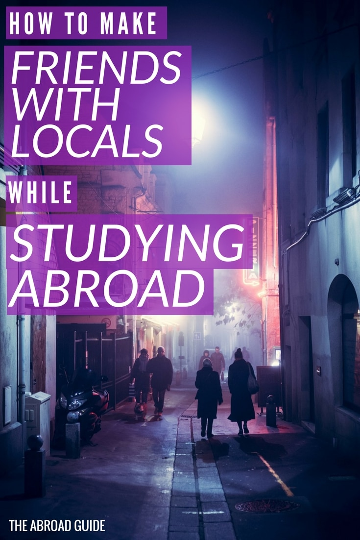 How to Make Friends With Locals While Studying Abroad. Tips for meeting locals in your study abroad city so you can make friends with people who are local and know the best things to do while you're studying abroad there.