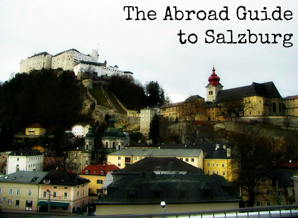 what to do in Salzburg, Study abroad in salzburg, salzburg study abroad, study abroad guide to salzburg