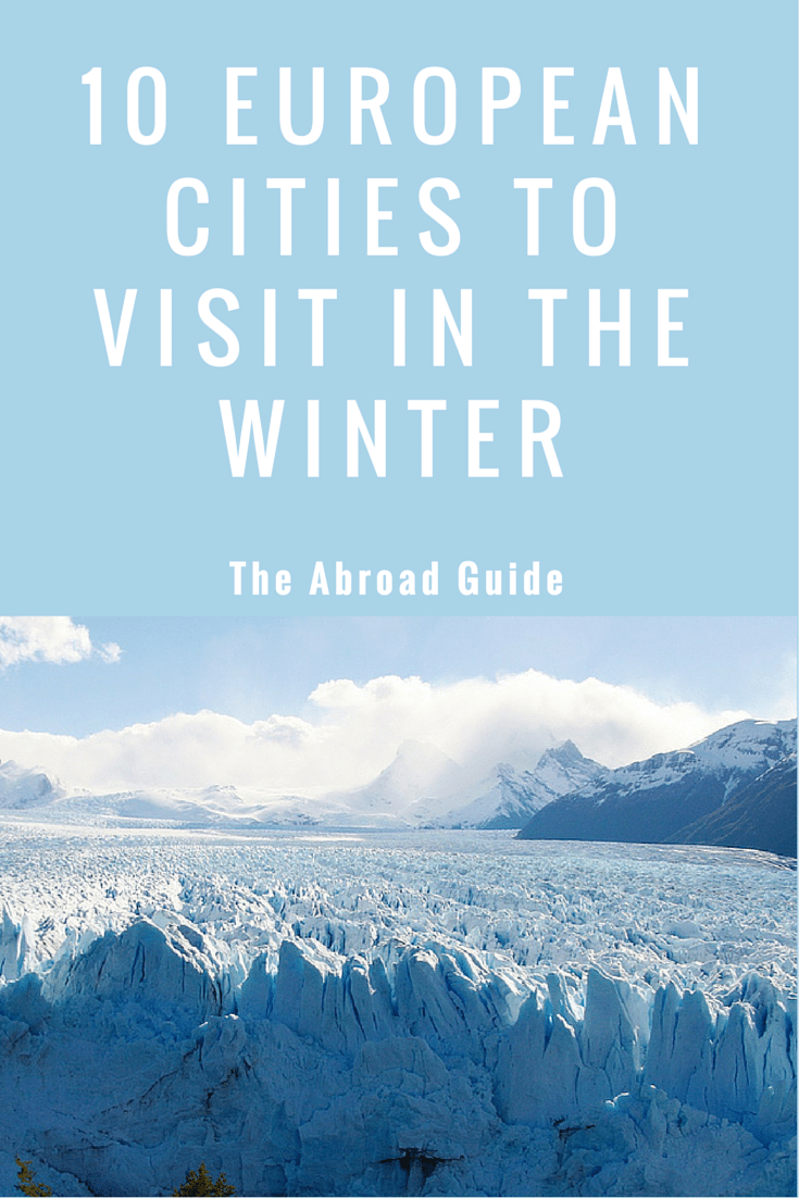10 european cities to visit during the winter the abroad for Best european countries to visit