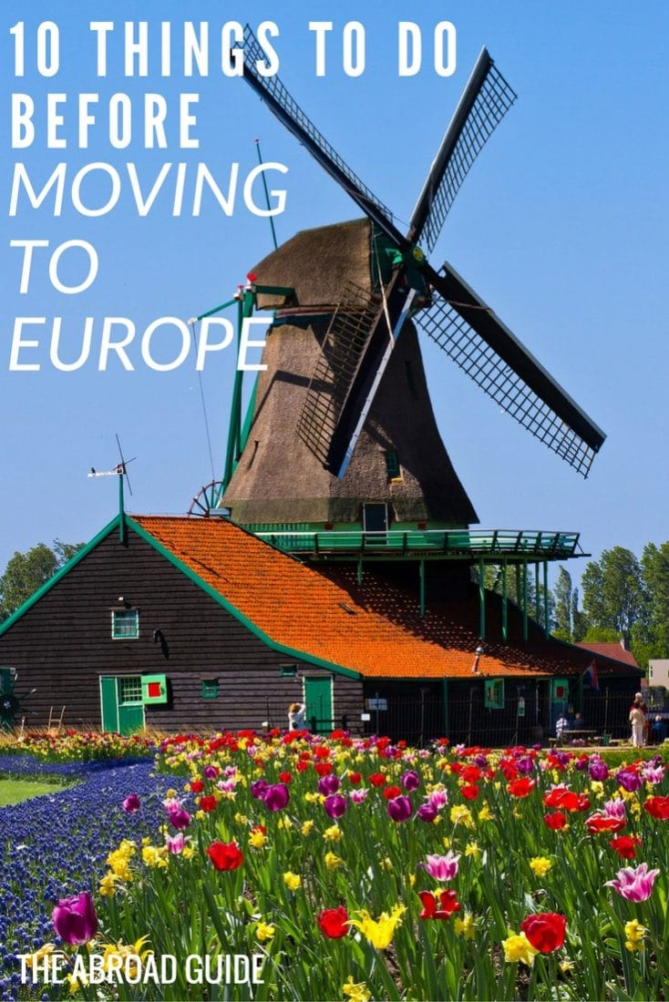 A checklist of things to do before moving to Europe for just a few weeks or a couple of years. If you're moving to Europe, or will be studying abroad in Europe, do these things before you pack up and move to your new home abroad.