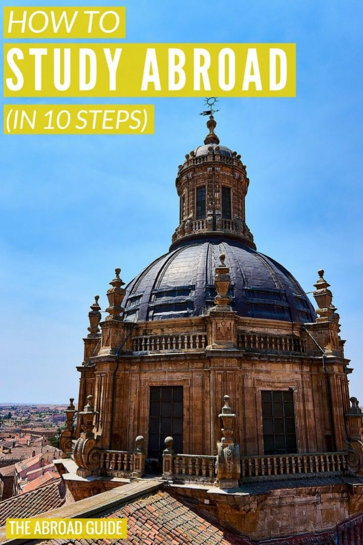 How to Study Abroad in 10 Steps. If you want to study abroad in college, here's how you start planning for your study abroad semester.