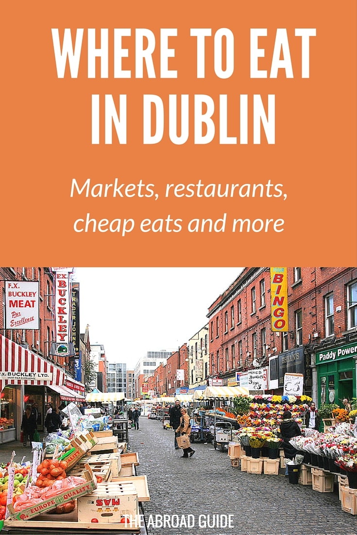 Markets, restaurants and cheap eats to try in Dublin, plus traditional foods to try when visiting Dublin.