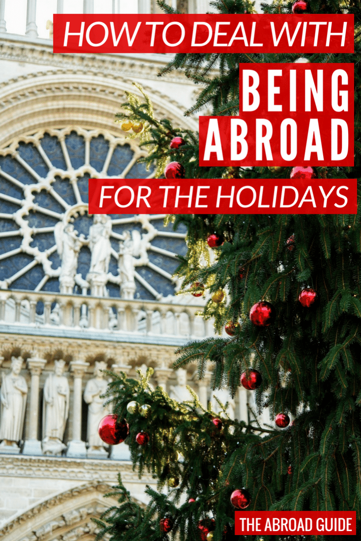 How to deal with studying abroad over the holidays. If you're going to be abroad for the Christmas season (or any holiday) these tips will help you feel less lonely and homesick, which helping you experience how a new culture celebrates the holidays and Christmas.