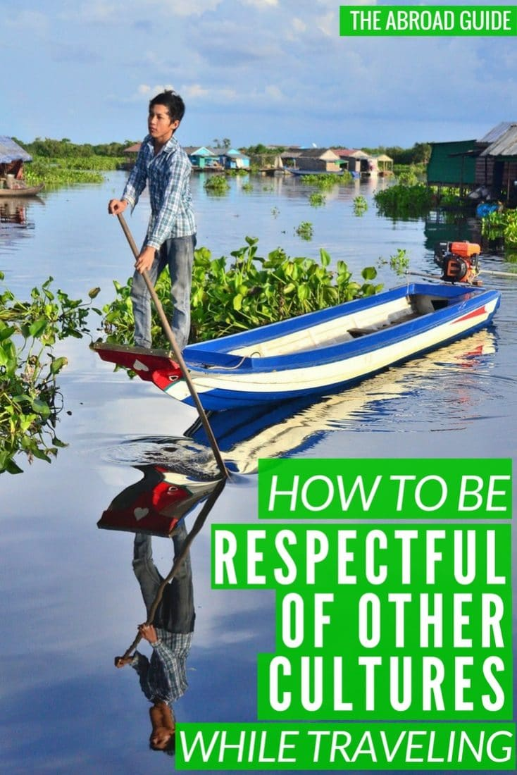 How to Be Respectful of Other Cultures While Traveling - learn what to do and not to do in order to be respectful of locals in other countries. As a traveler, it's so important to show respect wherever you are.