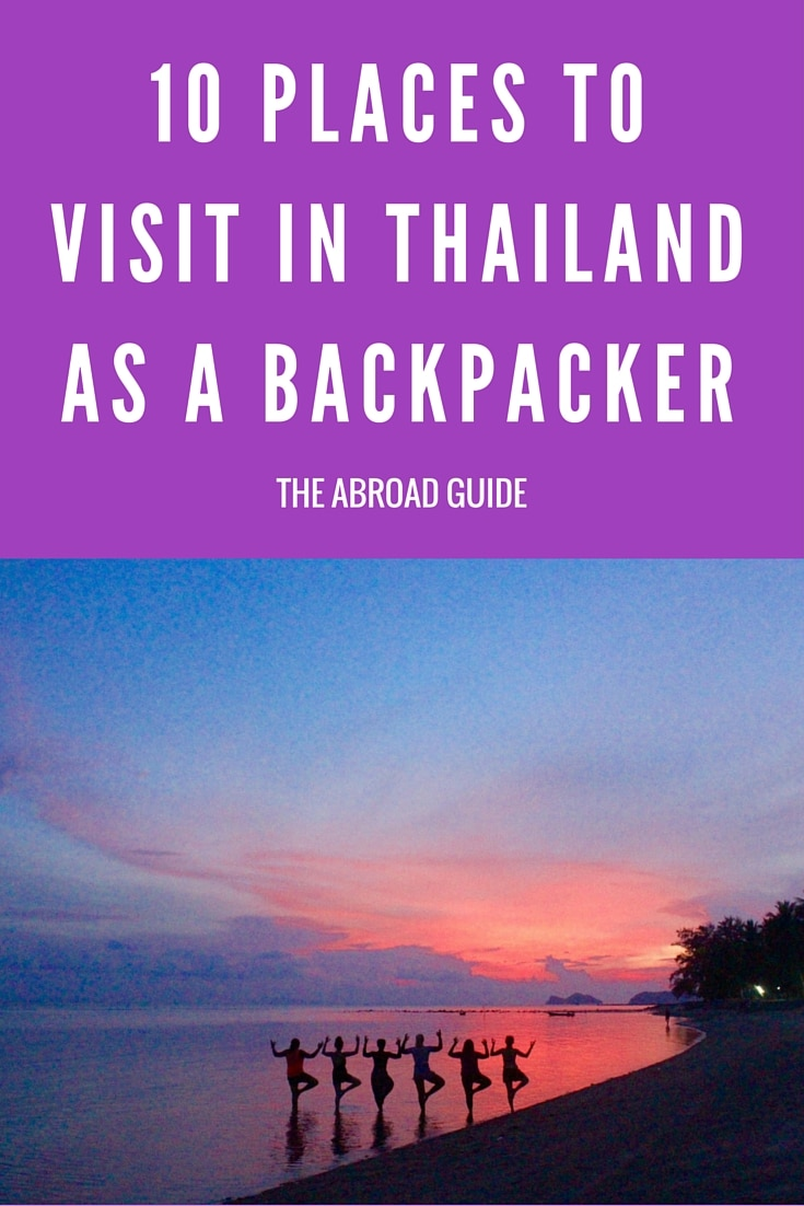 When backpacking in Asia, these are the top 10 places to visit in Thailand as a backpacker. Check out these ten places in Thailand which are perfect for backpackers.