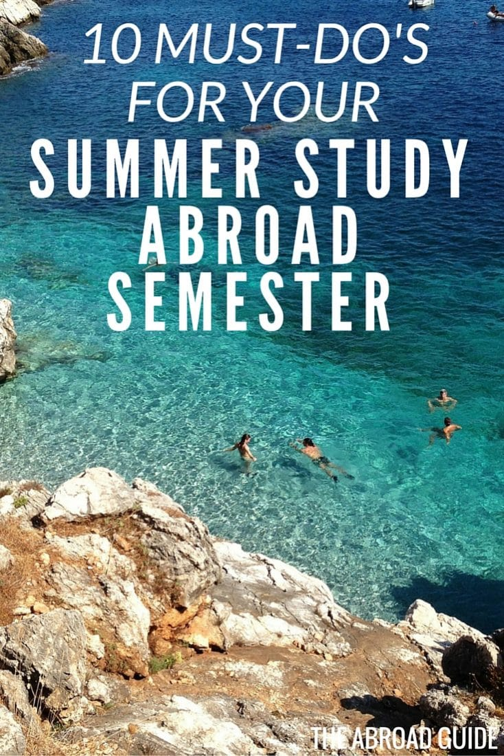 10 things you MUST do during your summer study abroad experience. Regardless of how long your summer study abroad semester is, this is the summer abroad bucket list to follow to make the most of your epic summer abroad.
