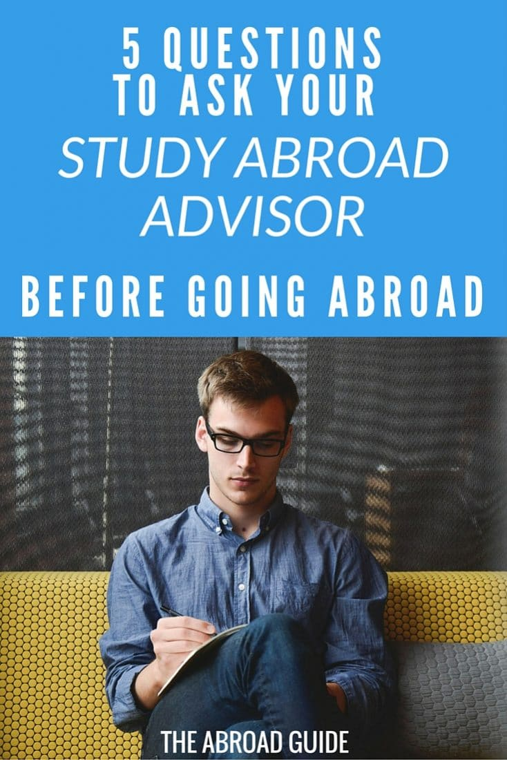 These are smart questions to ask your study abroad advisor before you go on your study abroad semester.